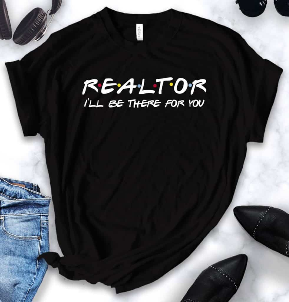 realtor friends shirt